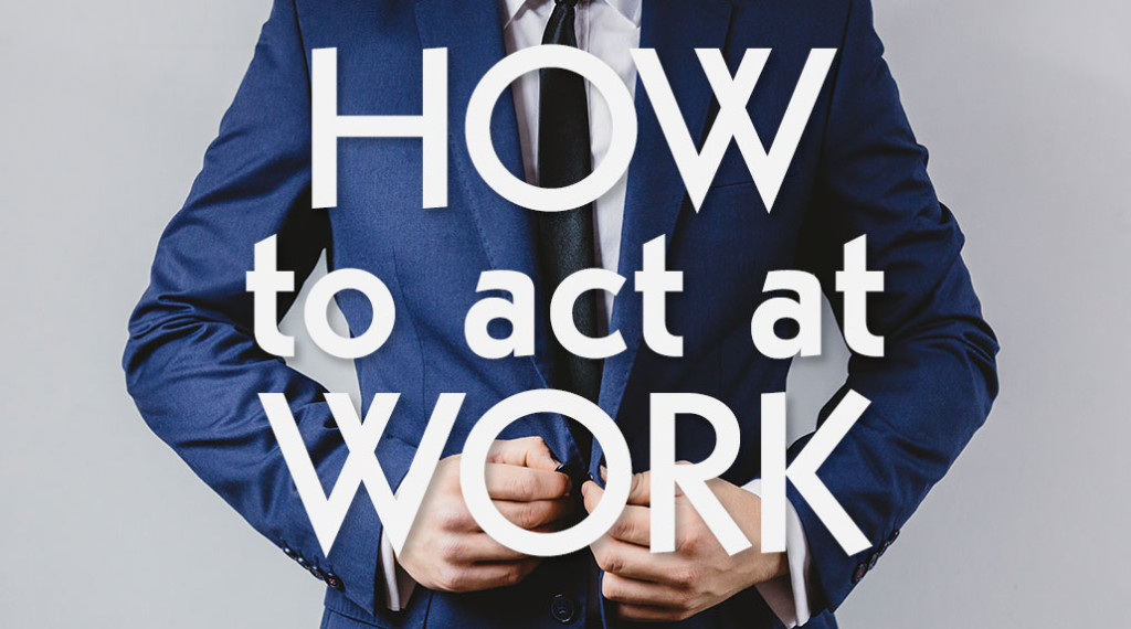 How To Act At Work